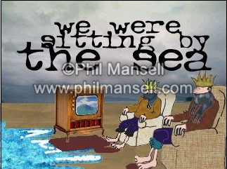 'We were sitting by the sea' by PhilMansell