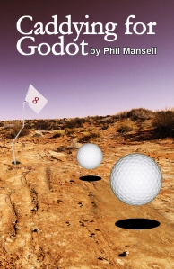 Caddying for Godot by Phil Mansell
