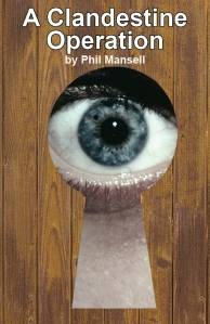 The cover of 'A Clandestine Operation' which I designed.