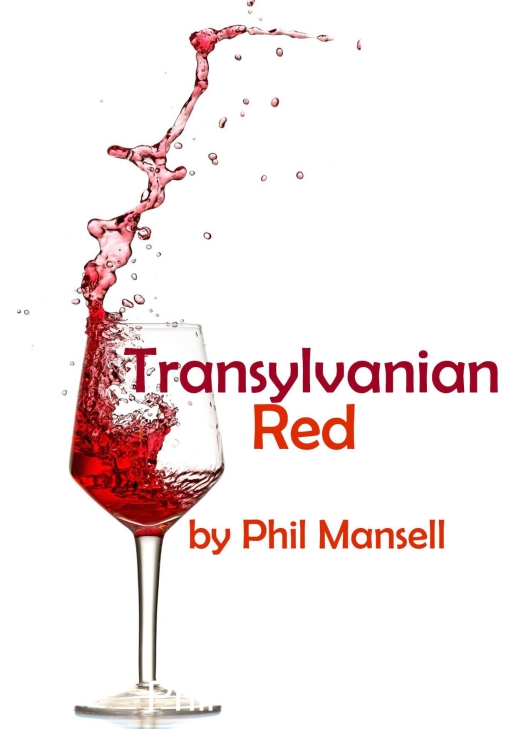 Transylvanian Red - a play by Phil Mansell