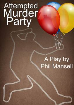 Attempted Murder Party by Phil Mansell